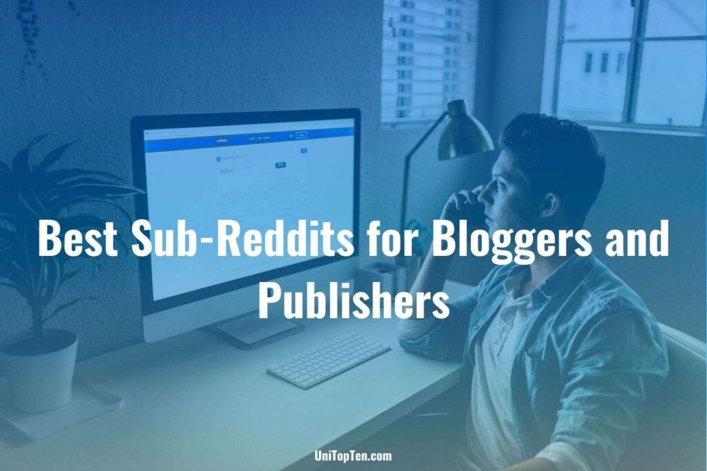Top 10 Best Sub-Reddit for Bloggers and Publishers