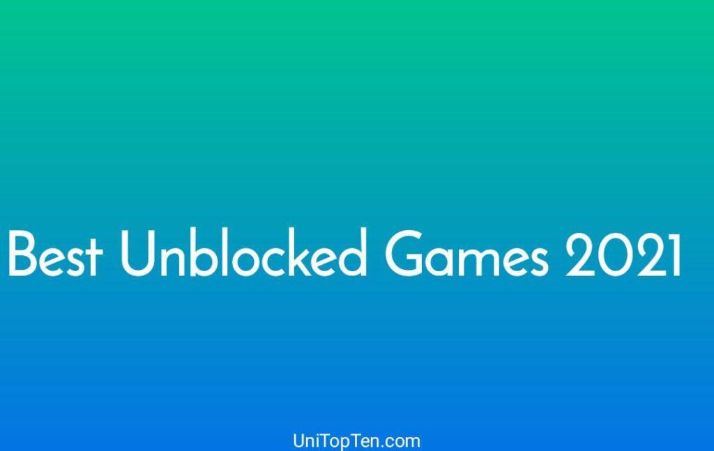 Best Unblocked Games 2021