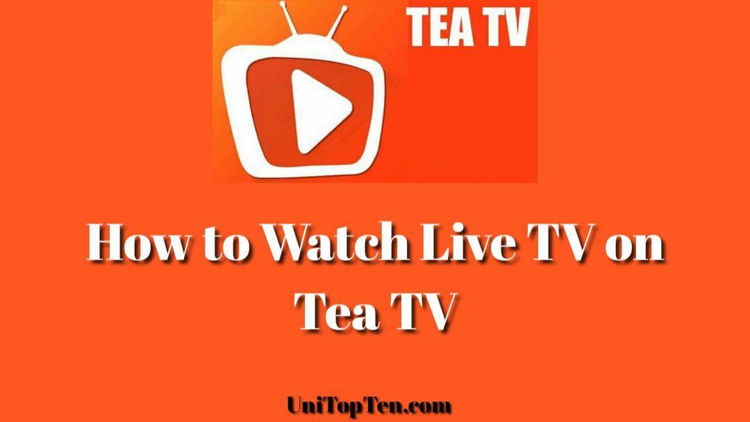 Fix Live TV Not working on Tea TV : How to Watch Live TV on Tea TV