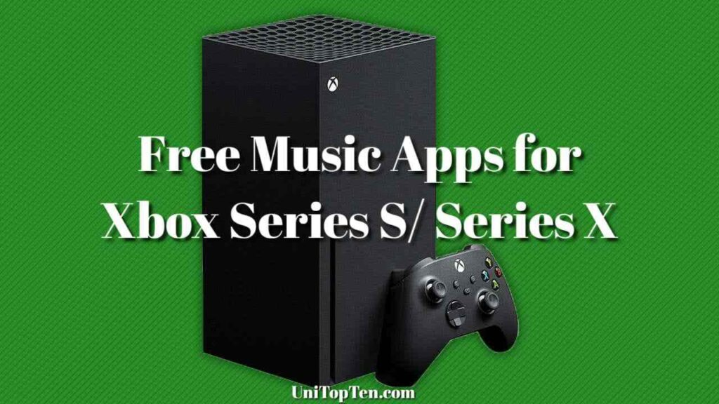 Best Free Music Apps for Xbox Series S/ Series X