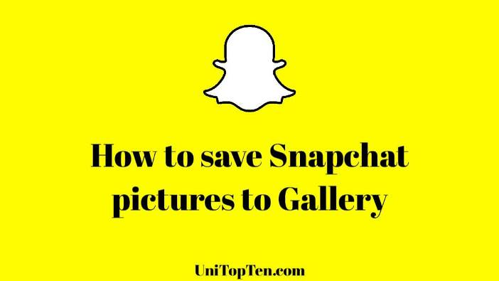 How to save Snapchat pictures to gallery