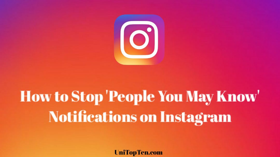 How to Stop 'People you may know Notification' on Instagram