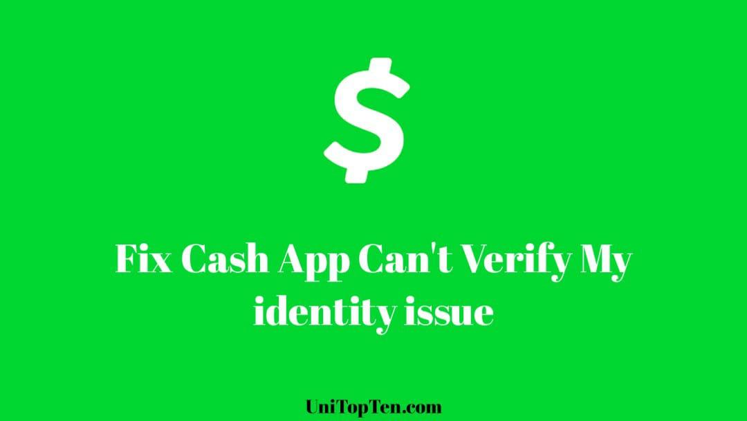 Cash App Can't Verify My Identity