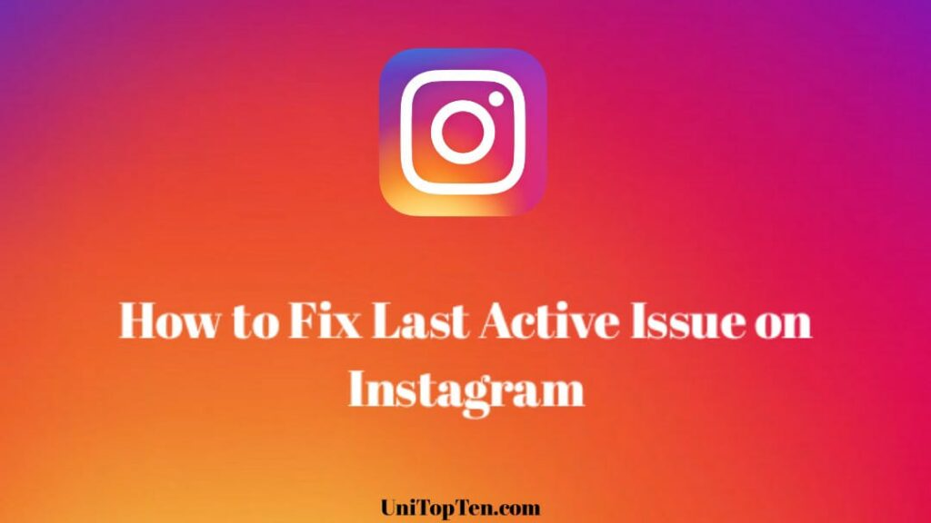 Fix Can't see Last Active on Instagram