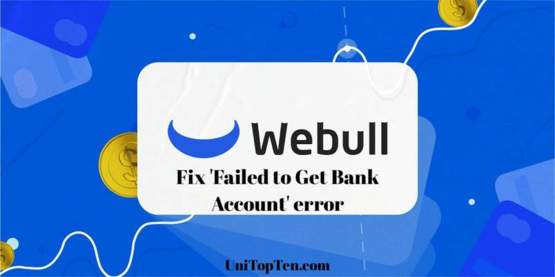 Fix Webull 'Failed to Get Bank Account' issue