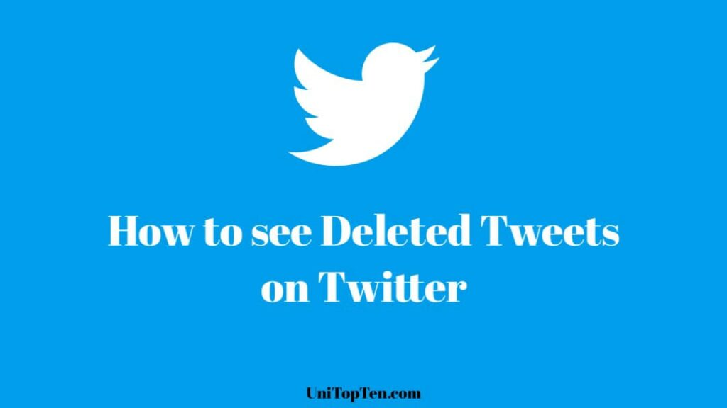 See Deleted Tweets on Twitter in 2021