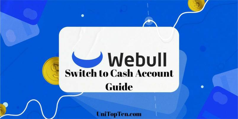 Webull Switch to Cash Account