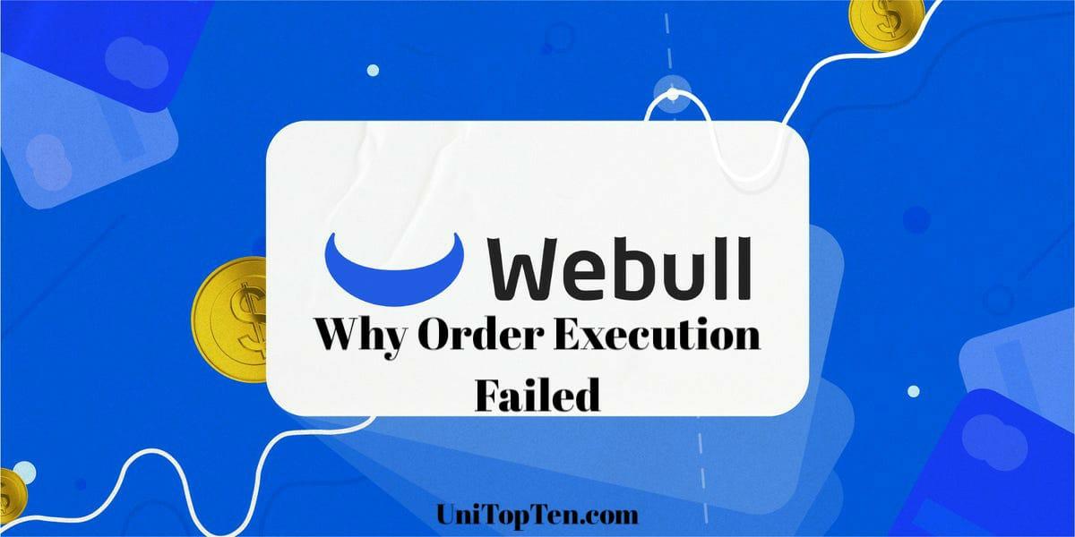 Why Webull Order Execution Failed