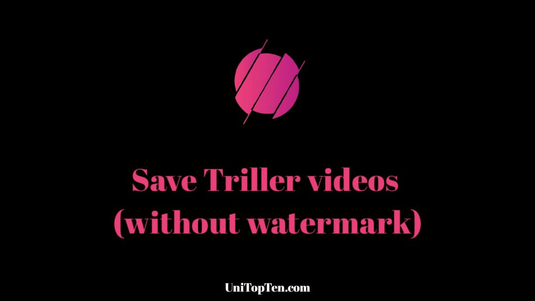 download Triller videos without watermark