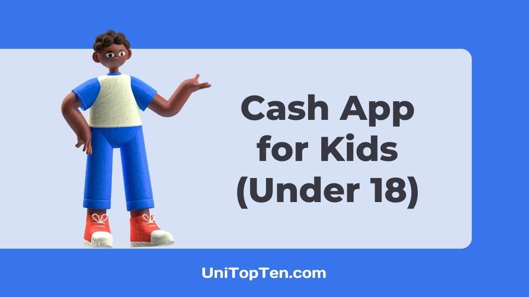 Cash App for Kids Under 18
