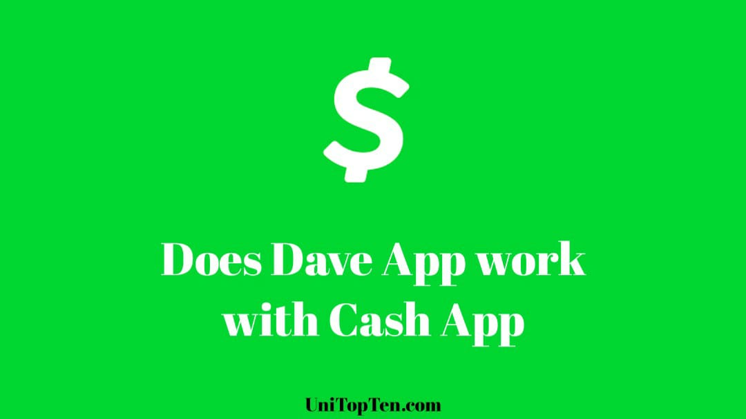Does Dave App work with Cash App (2021)