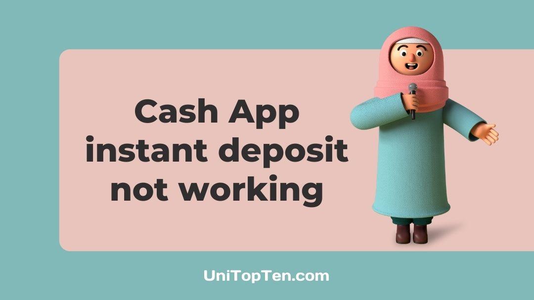 Cash App instant deposit not working