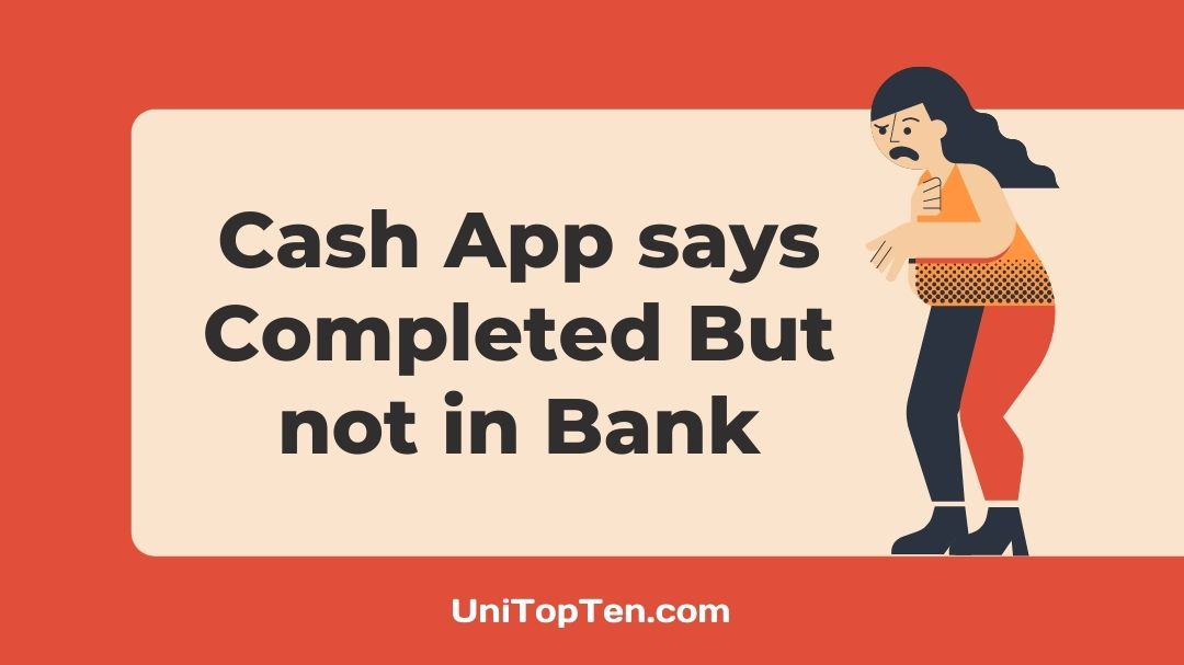Cash App says Completed But not in Bank