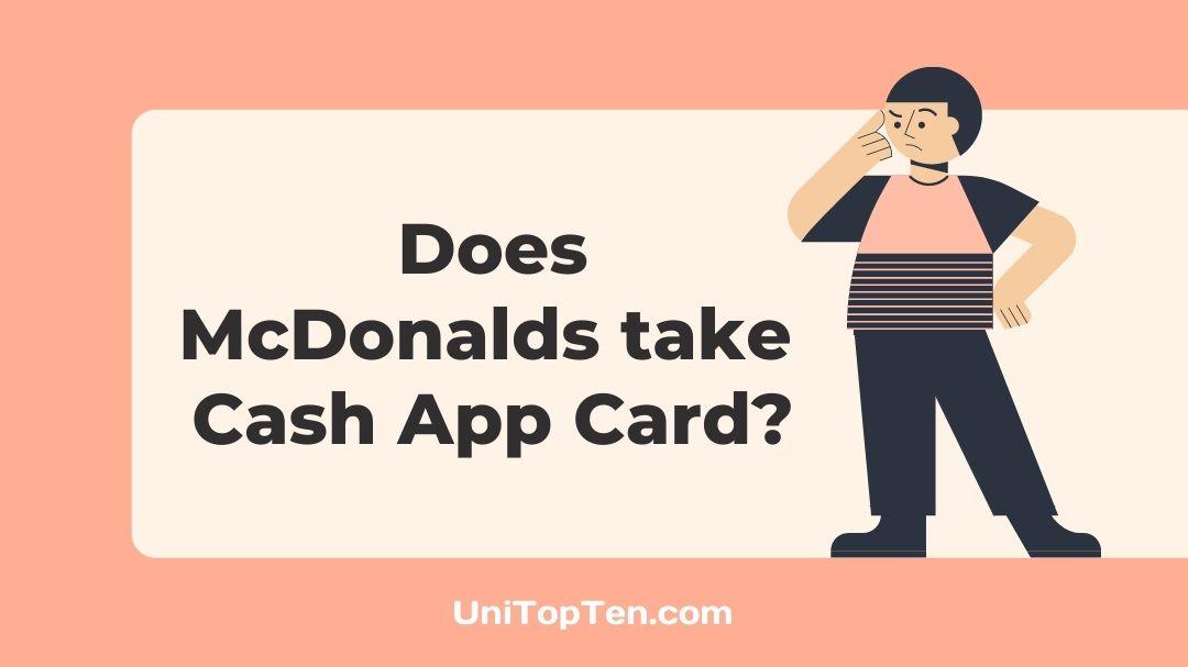 Does McDonalds take Cash App Card