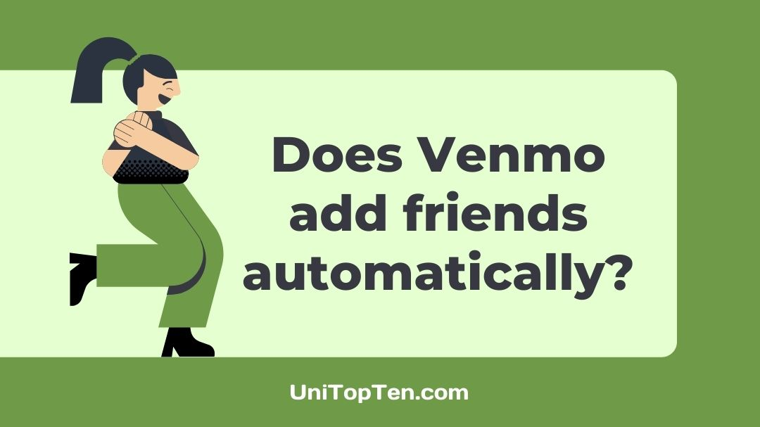 Does Venmo add friends automatically?