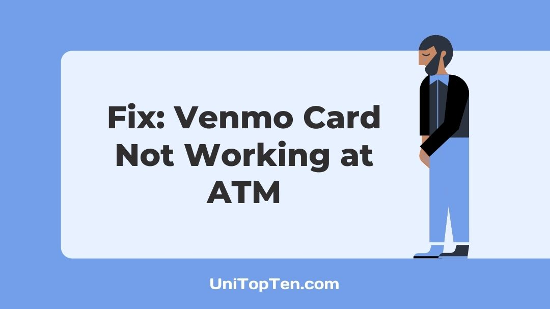 Fix Venmo Card Not Working at ATM