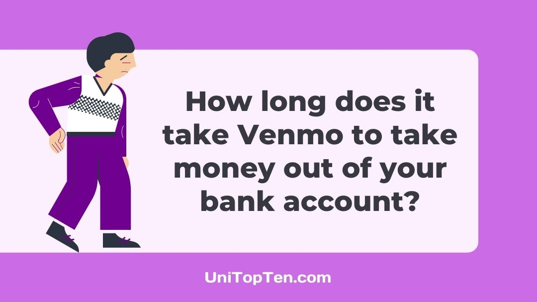How long does it take Venmo to take money out of your bank account