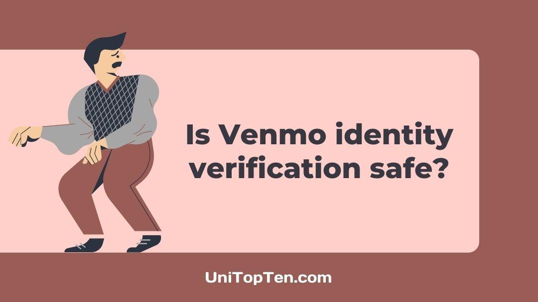 Is Venmo identity verification safe