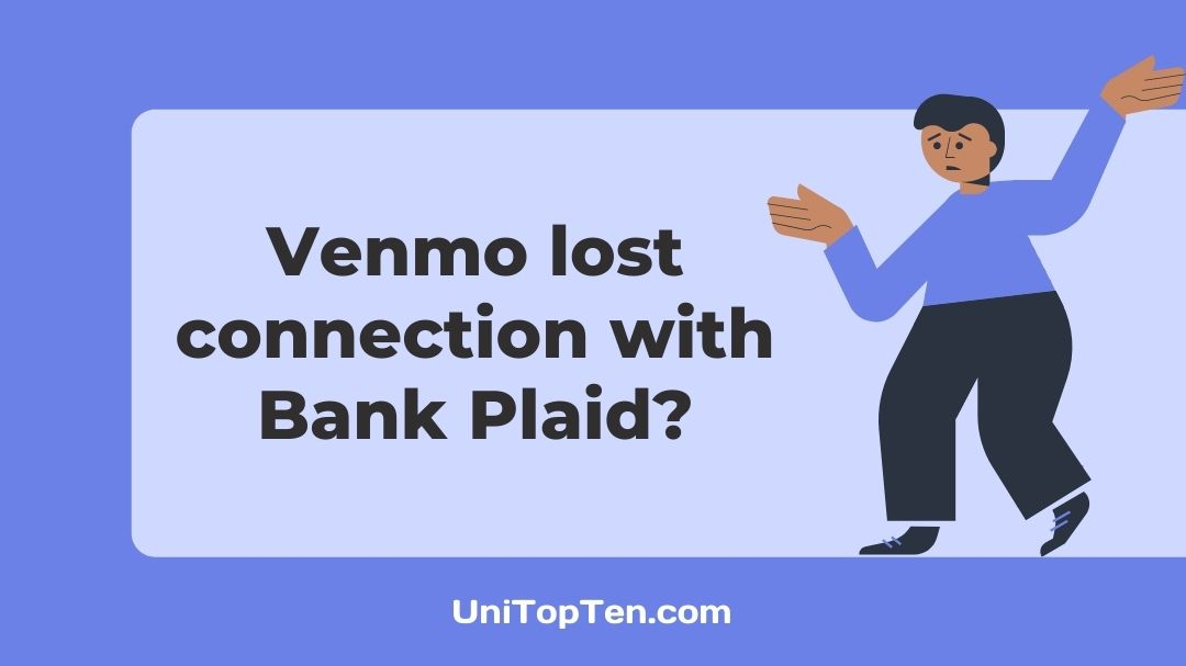 Venmo lost connection with Bank Plaid