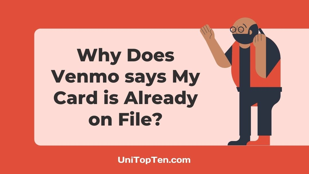 Why Does Venmo says My Card is Already on File