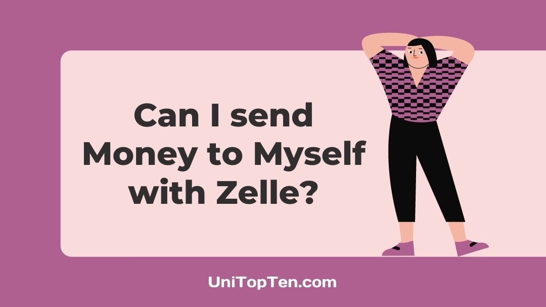 Can I send Money to Myself with Zelle