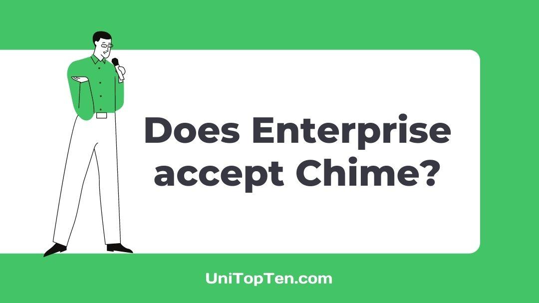 Does Enterprise accept Chime
