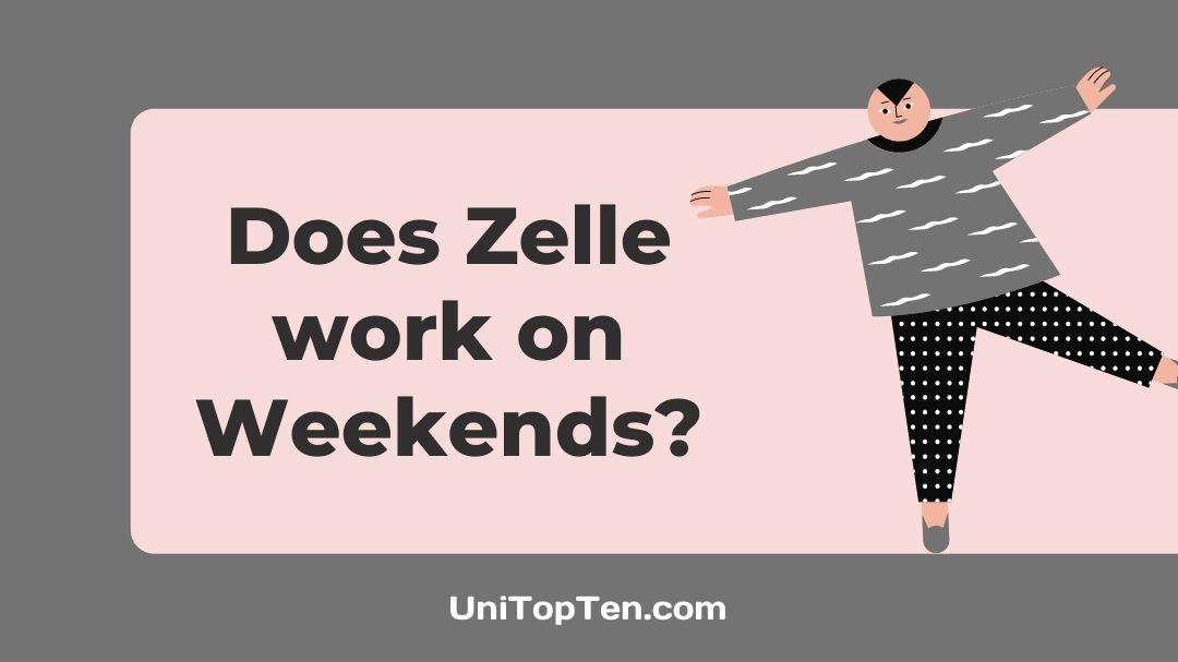 Does Zelle work on Weekends