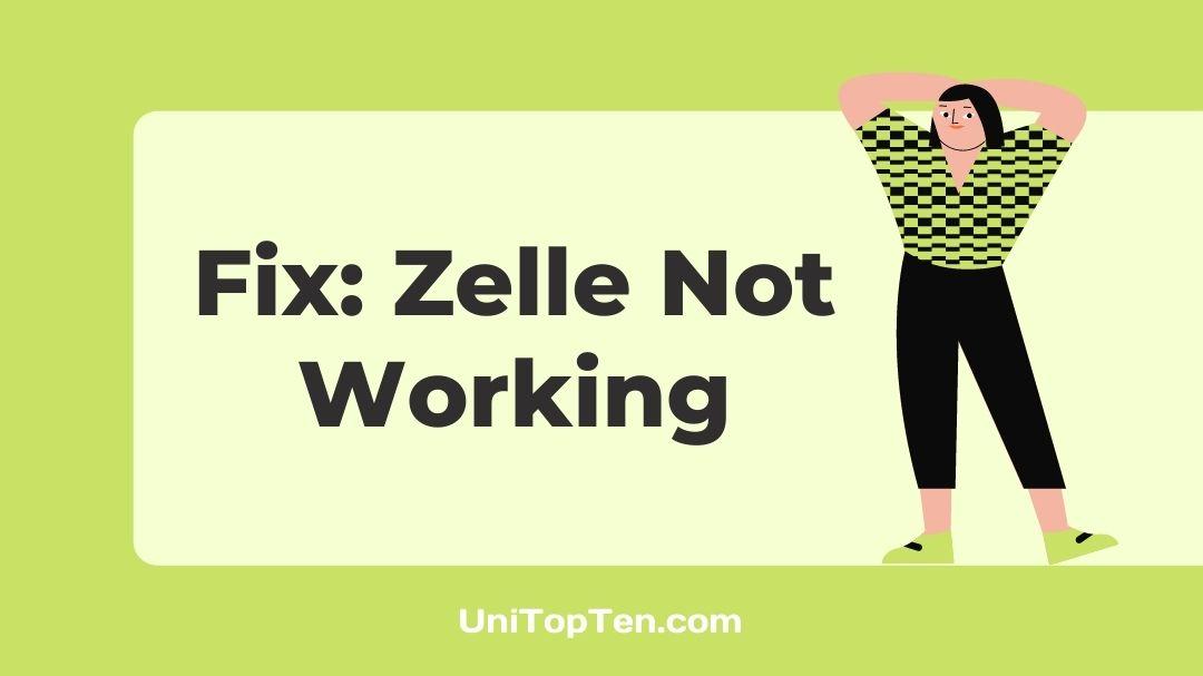 Fix Zelle Not Working