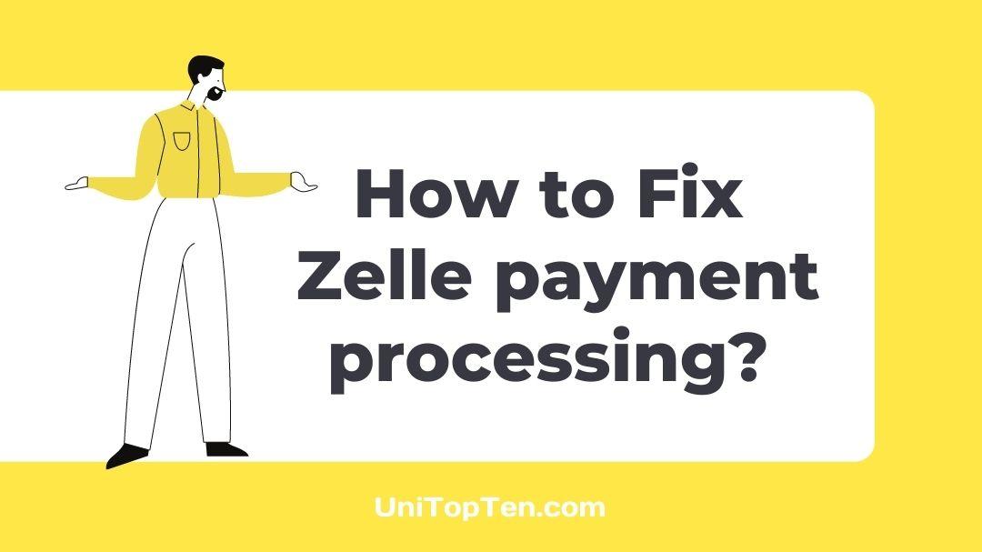 Fix Zelle payment processing