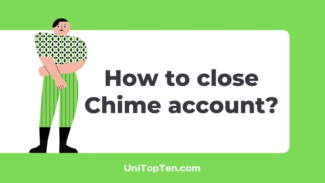 How to close Chime account