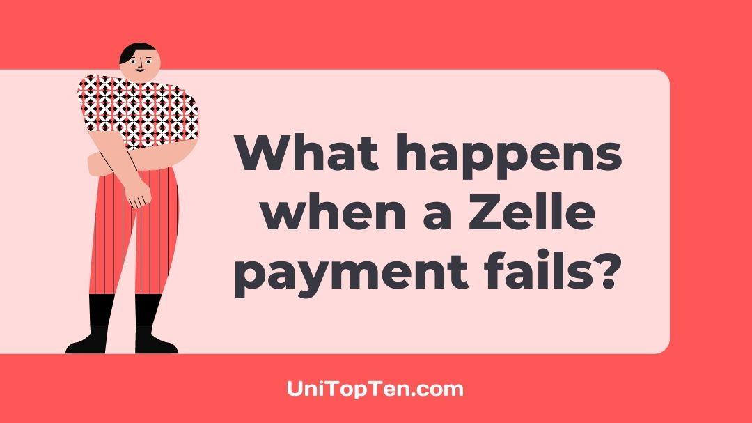 What happens when a Zelle payment fails