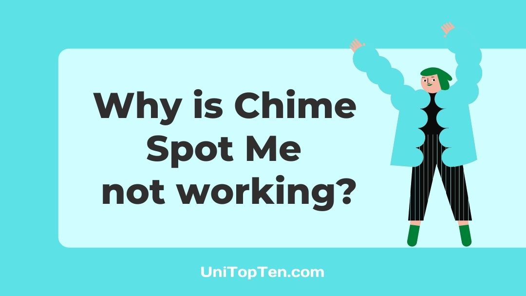 Why is Chime Spot Me not working