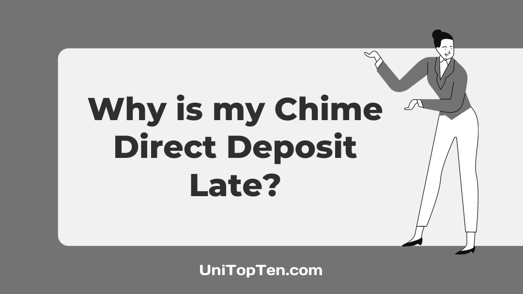 Why is my Chime Direct Deposit Late