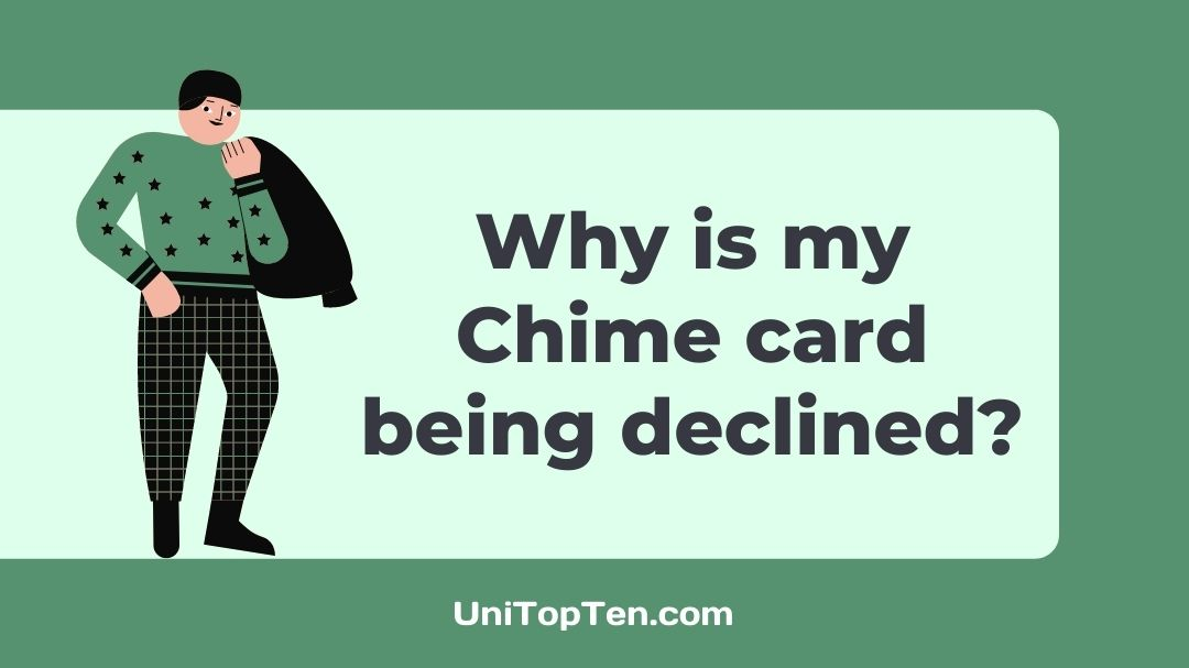 Why is my Chime card being declined