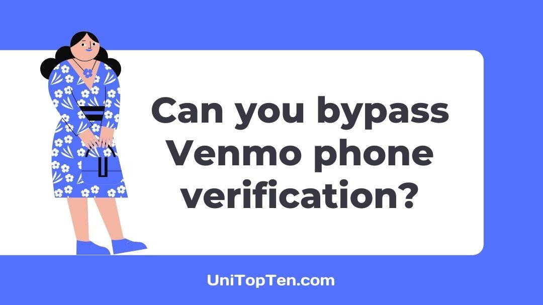 bypass Venmo phone verification