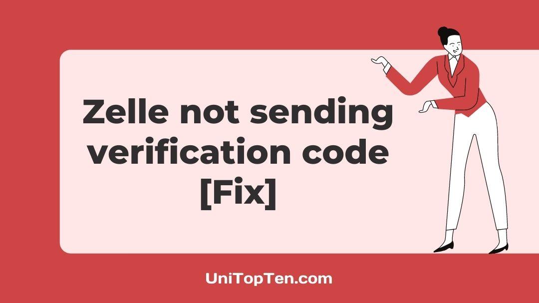 zelle not sending verification code