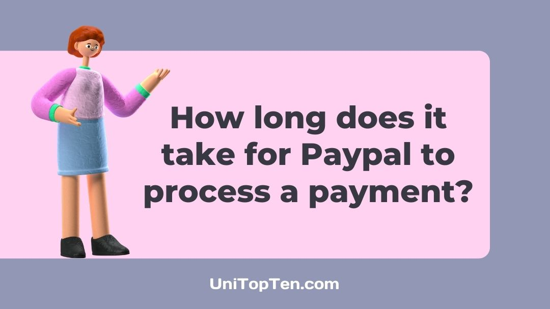 How long does it take for Paypal to process a payment