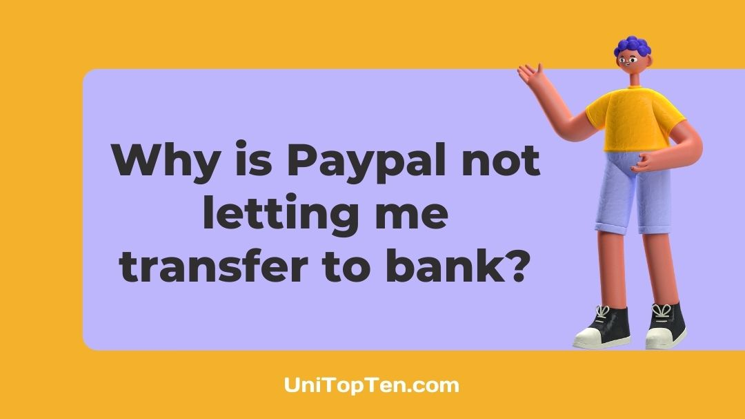 Paypal not letting me transfer to bank