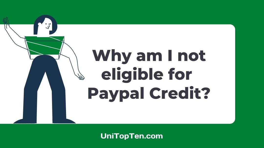 Why am I not eligible for Paypal Credit