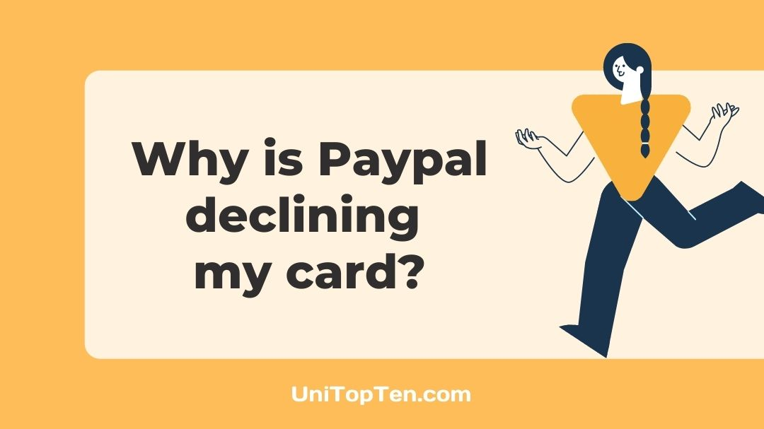 Why is paypal declining my card